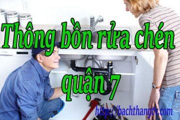 Thông bồn rửa chén quận 7 giá rẻ BTTV