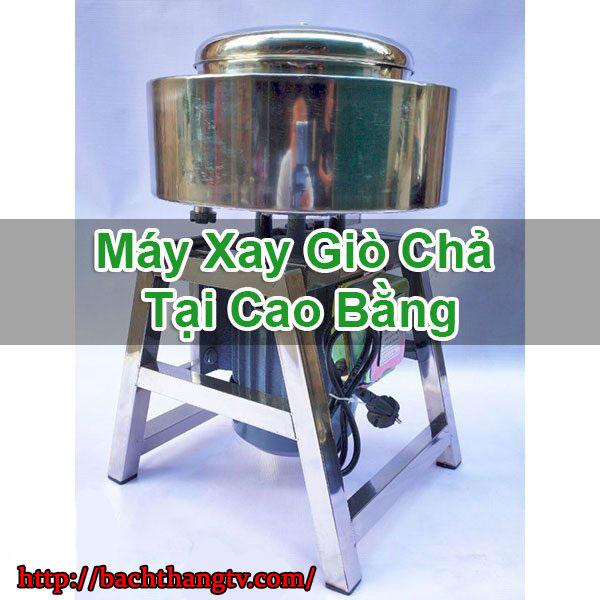 Máy Xay Giò Chả Tại Cao Bằng