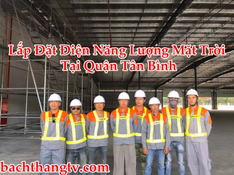 Lắp Đặt Điện Năng Lượng Mặt Trời Tại Quận Tân Bình